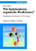 Wie Funktionieren Organische Reaktionen?: Reaktionsmechanismen Fur Einsteiger