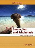 Sonne, Sex Und Schokolade