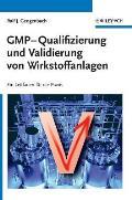 Gmp-qualifizierung Und Validierung Von Wirkstoffanlagen