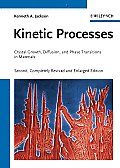 Kinetic Processes: Crystal Growth, Diffusion, and Phase Transitions in Materials