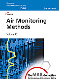 The Mak-collection for Occupational Health and Safety; Part III: Air Monitoring Methods; V.13.