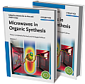 Microwaves in organic synthesis Third completely revised & enlarged edition Volume 2