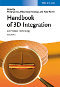 Handbook of 3D Integration: Volume 3 - 3D Process Technology