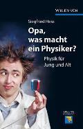 Opa, Was Macht Ein Physiker?