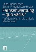 Fernsehwerbung -- Quo Vadis?: Auf Dem Weg in Die Digitale Medienwelt