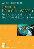 Technik - Handeln - Wissen: Zu Einer Pragmatistischen Technik- Und Sozialtheorie