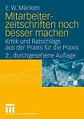 Mitarbeiterzeitschriften Noch Besser Machen: Kritik Und Ratschl GE Aus Der Praxis F R Die Praxis