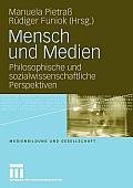 Mensch Und Medien: Philosophische Und Sozialwissenschaftliche Perspektiven