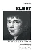 Kleist: Geschichte, Politik, Sprache: Aufs?tze Zu Leben Und Werk Heinrich Von Kleists