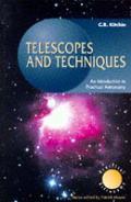Telescopes and Techniques: An Introduction to Practical Astronomy (Practical Astronomy)