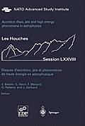 Les Houches - Ecole D'Ete de Physique Theorique #78: Accretion Disks, Jets and High-Energy Phenomena in Astrophysics: Les Houches Session LXXVIII, July 29 - August 23, 2002