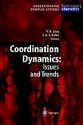 Coordination Dynamics: Issues and Trends (Understanding Complex Systems)