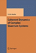 Coherent Dynamics of Complex Quantum Systems (Texts and Monographs in Physics)