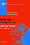 Mobile Robots in Rough Terrain Estimation Motion Planning & Control with Application to Planetary Rovers