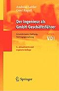 Der Ingenieur ALS Gmbh-Geschaftsfa1/4hrer: Grundwissen, Haftung, Vertragsgestaltung (VDI-Buch / VDI-Karriere)