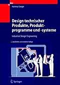 Design Technischer Produkte, Produktprogramme Und -Systeme: Industrial Design Engineering