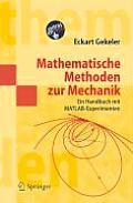 Mathematische Methoden Zur Mechanik: Ein Handbuch Mit MATLAB(R)-Experimenten (Springer-Lehrbuch Masterclass)