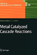 Topics in Organometallic Chemistry #19: Metal Catalyzed Cascade Reactions