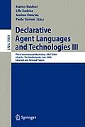 Declarative Agent Languages and Technologies III: Third International Workshop, Dalt 2005, Utrecht, the Netherlands, July 25, 2005, Selected and Revis