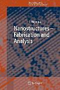 Nanostructures - Fabrication and Analysis (Nanoscience and Technology)