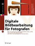 Digitale Bildbearbeitung Fur Fotografen: Was Fotografen in Photoshop Beherrschen Sollten, Was Sie Uber Das Digitale Bild Und Uber Colormanagement Wiss
