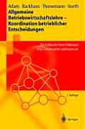 Allgemeine Betriebswirtschaftslehre - Koordination Betrieblicher Entscheidungen: Die Fallstudie Peter Pollmann, HTTP: //WWW.Peter-Pollmann.de (Springer-Lehrbuch)