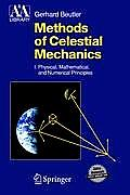 Methods of Celestial Mechanics Volume 1