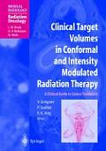 Clinical Target Volumes in Conformal and Intensity Modulated Radiation Therapy: A Clinical Guide to Cancer Treatment