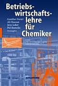 Betriebswirtschaftslehre Fur Chemiker: Eine Praxisorientierte Einfuhrung