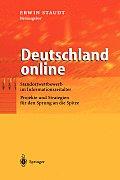 Deutschland Online: Standortwettbewerb Im Informationszeitalter Projekte Und Strategien Fur Den Sprung an Die Spitze