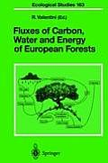 Ecological Studies, #163: Fluxes of Carbon, Water and Energy of European Forests