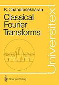 Classical Fourier Transforms (Universitext)