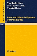 Lecture Notes in Mathematics #1473: Functional Differential Equations with Infinite Delay