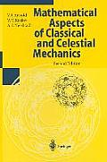 Mathematical Aspects of Classical and Celestial Mechanics