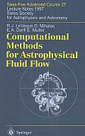 Computational Methods for Astrophysical Fluid Flow: Lecture Notes 1997 Swiss Society for Astrophysics and Astronomy