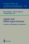 Agents & Multi-Agent Systems: Formalisms, Methodologies & Applications: Based on the AI '97 Workshops on Commonsense Reasoning, Intelligent Agents, & Distributed Artificial Intelligence, Perth, Austra