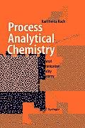 Process Analytical Chemistry: Control, Optimization, Quality, Economy