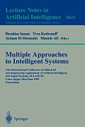 Multiple Approaches to Intelligent Systems: 12th International Conference on Industrial & Engineering Applications of Artificial Intelligence & Expert Systems, IEA/AIE-99, Cairo, Egypt, May 31-June 3,