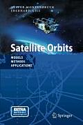Satellite Orbits: Models, Methods and Applications [With CDROM]