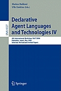 Declarative Agent Languages and Technologies IV: 4th International Workshop, Dalt 2006, Hakodate, Japan, May 8, 2006, Selected, Revised and Invited Pa