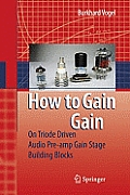 How to Gain Gain A Reference Book on Triodes in Audio Pre Amps