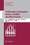Performance Evaluation: Metrics, Models and Benchmarks: SPEC International Performance Evaluation Workshop, SIPEW 2008, Darmstadt, Germany, June 27-28