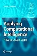 Applying Computational Intelligence: How to Create Value
