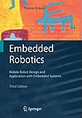 Embedded Robotics: Mobile Robot Design and Applications with Embedded Systems