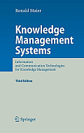 Knowledge Management Systems: Information and Communication Technologies for Knowledge Management