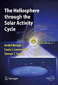 The Heliosphere Through the Solar Activity Cycle (Springer Praxis Books / Astronomy and Planetary Sciences)