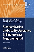 Springer Series on Fluorescence #5: Standardization and Quality Assurance in Fluorescence Measurements I: Techniques