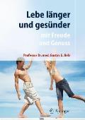 Lebe Langer Und Gesa1/4nder: Mit Freude Und Genuss