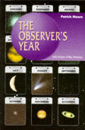 The Observer's Year: 366 Nights in the Universe (Practical Astronomy)