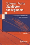 Stahlbeton for Beginners: Grundlagen Fa1/4r Die Bemessung Und Konstruktion (Springer-Lehrbuch)